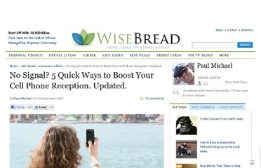 http://www.wisebread.com/no-signal-5-quick-ways-to-boost-your-cell-phone-reception-updated