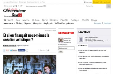 http://www.rue89.com/passage-a-lacte/2011/09/18/et-si-on-financait-nous-memes-la-creation-artistique-222226