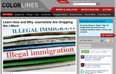 http://colorlines.com/archives/2011/09/journalists_unite_to_drop_the_i-word.html