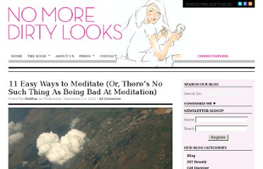 http://nomoredirtylooks.com/2011/09/10-easy-ways-to-meditate-or-theres-no-such-thing-as-being-bad-at-meditation/