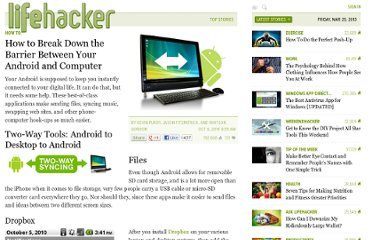 http://lifehacker.com/5656214/how-to-break-down-the-barrier-between-your-android-and-computer