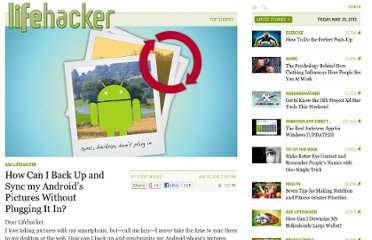 http://lifehacker.com/5733845/how-can-i-back-up-and-sync-my-androids-pictures-without-plugging-it-in
