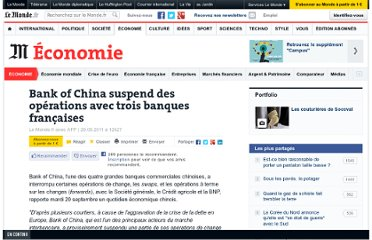 http://www.lemonde.fr/economie/article/2011/09/20/bank-of-china-suspend-des-operations-avec-trois-banques-francaises_1574749_3234.html#xtor=RSS-3208001?utm_source=twitterfeed&utm_medium=twitter