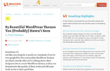 http://wp.smashingmagazine.com/2007/02/09/83-beautiful-wordpress-themes-you-probably-havent-seen/