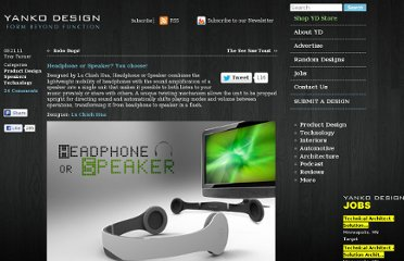 http://www.yankodesign.com/2011/09/21/headphone-or-speaker-you-choose/