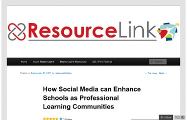 http://resourcelinkbce.wordpress.com/2011/09/21/how-social-media-can-enhance-schools-as-professional-learning-communities/