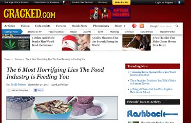 http://www.cracked.com/article_19433_the-6-most-horrifying-lies-food-industry-feeding-you_p2.html