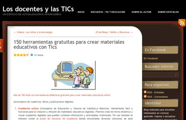 http://docentesytic.wordpress.com/2011/05/21/150-herramientas-gratuitas-para-crear-materiales-educativos-con-tics/