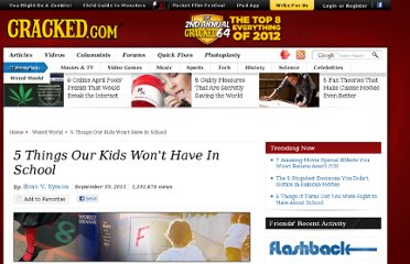 http://www.cracked.com/article_19441_5-things-our-kids-wont-have-in-school.html