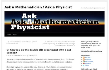 http://www.askamathematician.com/2010/12/q-can-you-do-the-double-slit-experiment-with-a-cat-cannon/