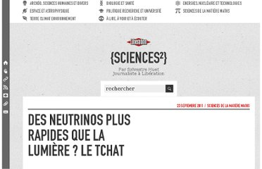 http://sciences.blogs.liberation.fr/home/2011/09/des-neutrinos-plus-rapides-que-la-lumi%C3%A8re-le-tchat.html