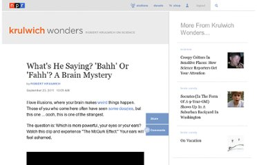 http://www.npr.org/blogs/krulwich/2011/09/23/140704746/whats-he-saying-bahh-or-fahh-a-brain-mystery