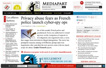 http://www.mediapart.fr/journal/france/220911/privacy-abuse-fears-french-police-launch-cyber-spy-ops?page_article=2