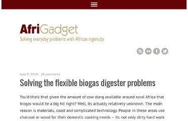 http://www.afrigadget.com/2010/06/09/solving-the-flexible-biogas-digester-problems/