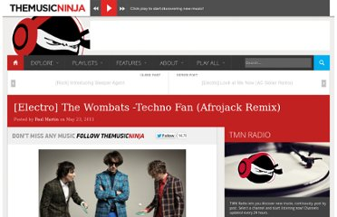 http://www.themusicninja.com/electro-the-wombats-techno-fan-afrojack-remix/
