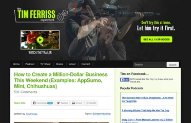 http://www.fourhourworkweek.com/blog/2011/09/24/how-to-create-a-million-dollar-business-this-weekend-examples-appsumo-mint-chihuahuas/