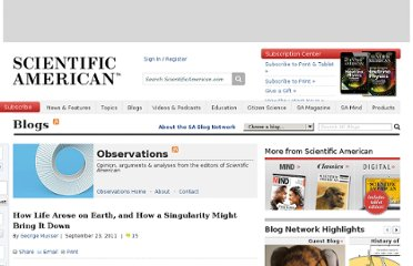 http://blogs.scientificamerican.com/observations/2011/09/23/how-life-arose-on-earth-and-how-a-singularity-might-bring-it-down/