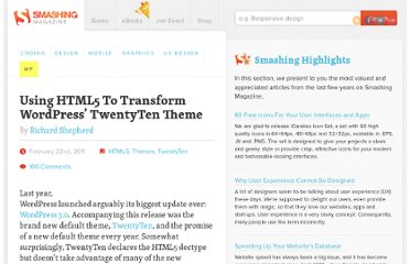 http://wp.smashingmagazine.com/2011/02/22/using-html5-to-transform-wordpress-twentyten-theme/