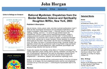 http://www.johnhorgan.org/rational_mysticism__dispatches_from_the_border_between_science_and_spirituality_9029.htm
