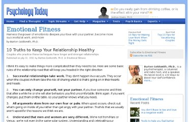 http://www.psychologytoday.com/blog/emotional-fitness/201107/10-truths-keep-your-relationship-healthy