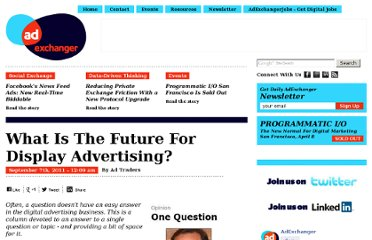 http://www.adexchanger.com/one-question/what-is-the-future-for-display-advertising/