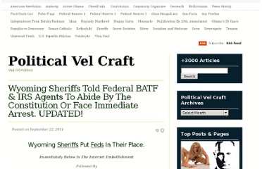 http://politicalvelcraft.org/2011/09/22/wyoming-sheriffs-told-federal-batf-irs-agents-to-abide-by-the-constitution-or-face-immediate-arrest/