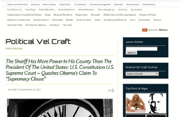 http://politicalvelcraft.org/2011/09/21/the-sheriff-has-more-power-in-his-county-than-the-president-of-the-united-states-u-s-constitution-u-s-supreme-court-quashes-obamas-claim-to-supremacy-clause/