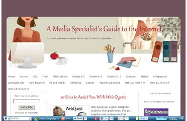 http://mediaspecialistsguide.blogspot.com/2011/07/20-sites-to-assist-you-with-web-quests.html