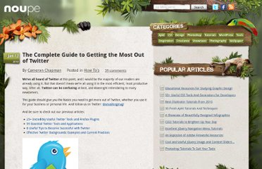 http://www.noupe.com/how-tos/the-complete-guide-to-getting-the-most-out-of-twitter.html