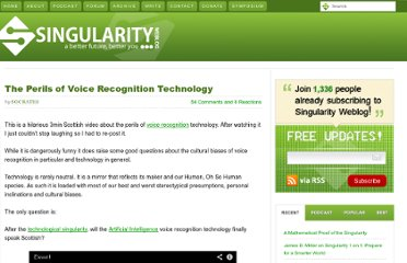 http://www.singularityweblog.com/the-perils-of-voice-recognition-technology/