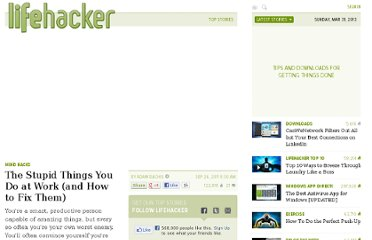 http://lifehacker.com/5843752/the-stupid-things-you-do-at-work-and-how-to-fix-them