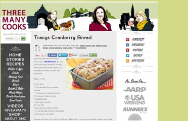 http://threemanycooks.com/recipes/nibbles-and-apps/tracys-cranberry-bread/