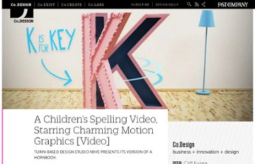 http://www.fastcodesign.com/1665069/a-childrens-spelling-video-starring-charming-motion-graphics-video