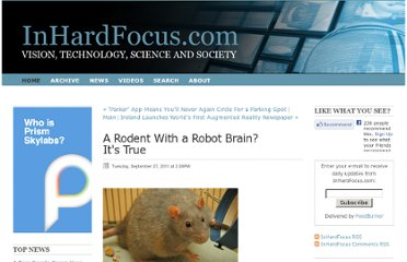 http://inhardfocus.com/inhardfocus/2011/9/27/a-rodent-with-a-robot-brain-its-true.html