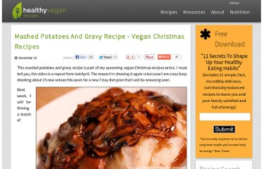 http://www.healthyveganrecipes.net/video/mashed-potatoes-and-gravy-recipe