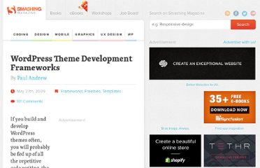 http://wp.smashingmagazine.com/2009/05/27/wordpress-theme-development-frameworks/