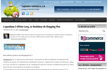 http://www.capitaine-commerce.com/2011/04/28/28186-3-questions-a-olivier-levy-co-fondateur-de-shopping-flux/