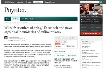 http://www.poynter.org/latest-news/media-lab/social-media/147638/with-frictionless-sharing-facebook-and-news-orgs-push-boundaries-of-reader-privacy/