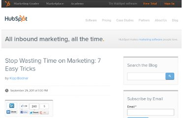 http://blog.hubspot.com/blog/tabid/6307/bid/26333/Stop-Wasting-Time-on-Marketing-7-Easy-Tricks.aspx