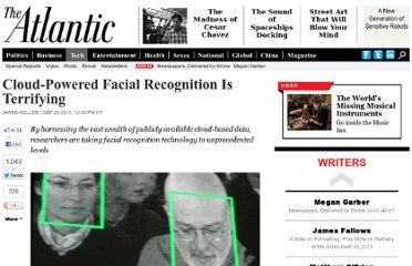 http://www.theatlantic.com/technology/archive/2011/09/cloud-powered-facial-recognition-is-terrifying/245867/