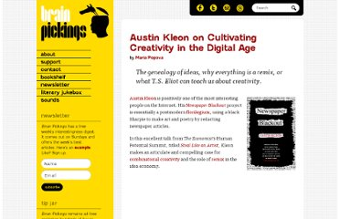http://www.brainpickings.org/index.php/2011/09/27/steal-like-an-artist-austin-kleon/