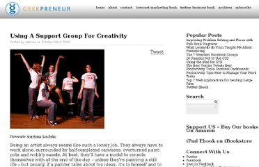 http://www.geekpreneur.com/using-a-support-group-for-creativity