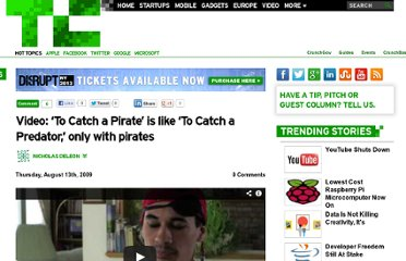 http://techcrunch.com/2009/08/13/video-%e2%80%98to-catch-a-pirate%e2%80%99-is-like-%e2%80%98to-catch-a-predator%e2%80%99-only-with-pirates/