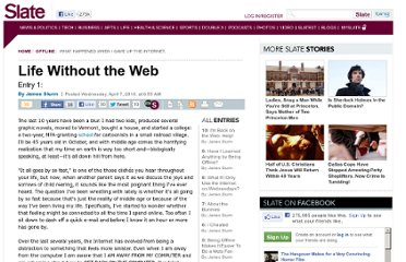 http://www.slate.com/articles/life/offline/features/2010/life_without_the_web/my_probably_crazy_plan_to_give_up_the_internet.html