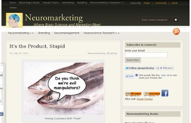 http://www.neurosciencemarketing.com/blog/articles/its-the-product-stupid.htm