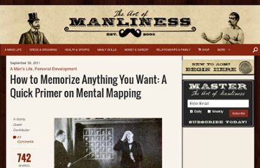 http://artofmanliness.com/2011/09/30/how-to-memorize-anything-you-want-a-quick-primer-on-mental-mapping/