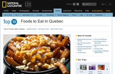 http://travel.nationalgeographic.com/travel/top-10/foods-to-eat-in-quebec/#.TnTKF35903I.email