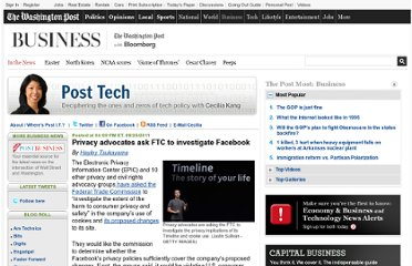 http://www.washingtonpost.com/blogs/post-tech/post/privacy-advocates-ask-ftc-to-investigate-facebook/2011/09/29/gIQAsdzs7K_blog.html