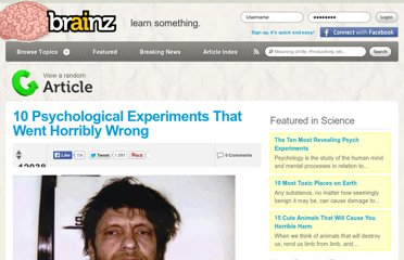 http://brainz.org/10-psychological-experiments-went-horribly-wrong/