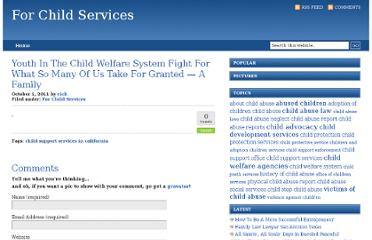 http://forchildservices.com/for-child-services/youth-in-the-child-welfare-system-fight-for-what-so-many-of-us-take-for-granted-a-family/